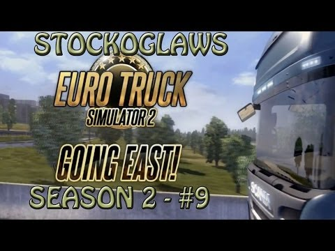 Lets Play ETS2 - Going East DLC - Season 2 - Episode 9 (Off to Felixstowe pt2)