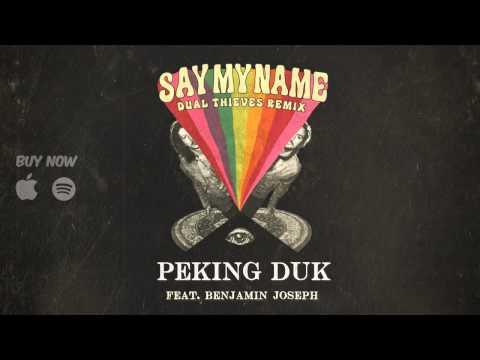 Peking Duk - Say My Name (feat. Benjamin Joseph) [Dual Thieves Remix]