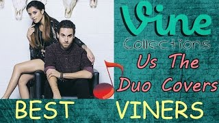 Us The Duo Covers | BEST VINE Compilation | Top Singing Vines
