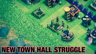 THE STRUGGLE AS A NEW TOWN HALL (Clash of Clans)
