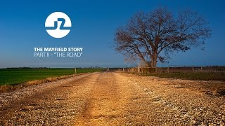 "The Mayfield Story | Part II   ""The Road"""