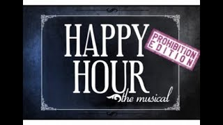 The Happy Hour Prohibition Musical