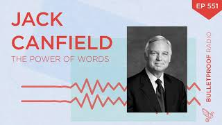 Jack Canfield Understands the Power of Words #551