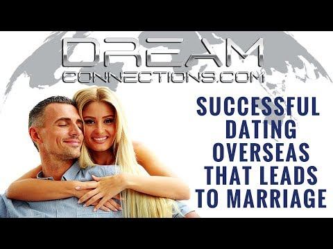 Successful Dating Overseas That Leads To Marriage With Dream Connections
