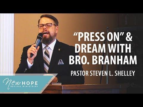 "Dream of Bro. Branham singing ""Press On, It Won't Be Very Long"" | Pastor Steven L. Shelley"