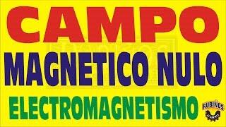 EL CAMPO MAGNETICO NULO