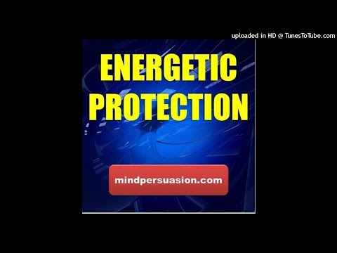 Energetic Protection - Repulse Negative Spirits and Energy With Infinite Force of Good