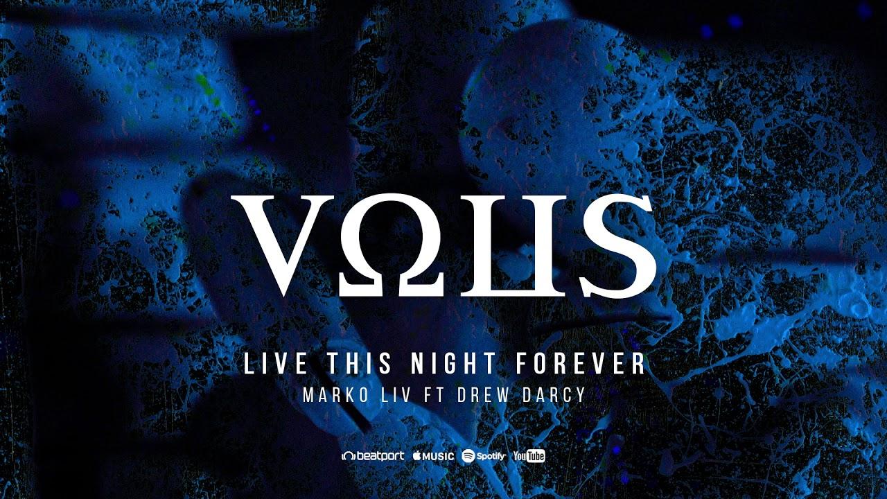 Download Marko Liv ft. Drew Darcy - Live This Night Forever (Original Remix)