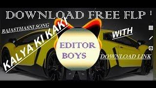 Kayla ki Kaki remix song download free flp by editor boys