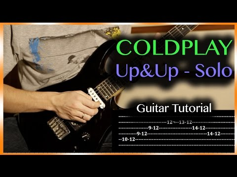 Coldplay - Up & Up - Solo GUITAR TUTORIAL + TABS