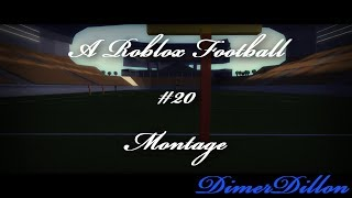 ROBLOX FOOTBALL MONTAGE #20