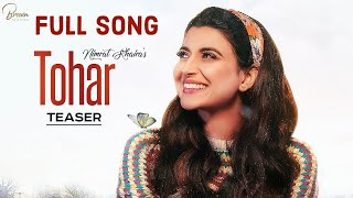 Tohar Full Song ll Nimrat khaira ll latest punjabi song 2019