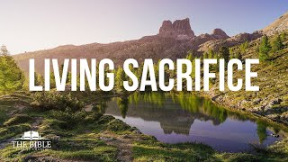 Living Sacrifice | Christian Character in Action - Lesson 1