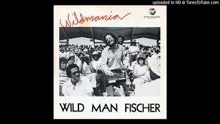 Wild Man Fischer - Do the Wildman (1977)