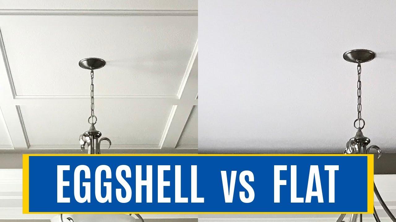 Ceilings Eggshell Vs Flat Paint Sheen