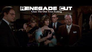 Clue: The One True Ending - Renegade Cut