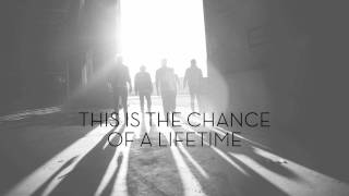 "Kutless - ""Chance of a Lifetime"" (Official Lyric Video)"