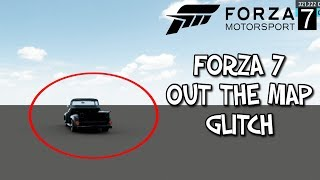Forza Motorsport 7 *2018* Out The Map Glitch!