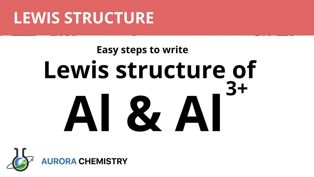 Lewis dot structure of Al & Al3+ - YouTubeYouTube