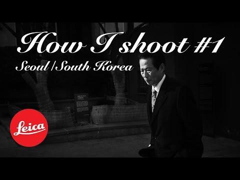 How I Shoot #1 (Leica Monochrom, Seoul, South Korea)