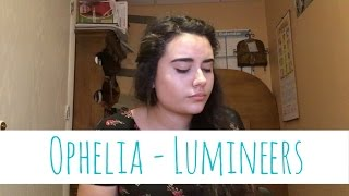 The Lumineers - Opheila - Cover  By Bella