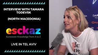 ESCKAZ in Tel Aviv: Interview with Tamara Todevsk (North Macedonia)