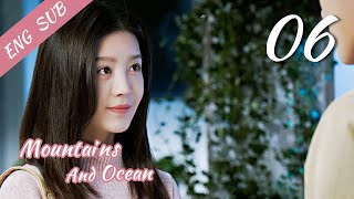 [ENG SUB]Love You Like The Mountains and Ocean 06 HD(Huang Shengchi, Zhuang Dafei, Fan Zhixi)