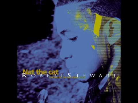 """Robert Stewart / """"Nat The Cat"""" The Music of Nat King Cole"""