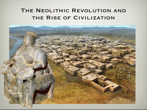 1.2 THE NEOLITHIC REVOLUTION AND THE RISE OF CIVILIZATION