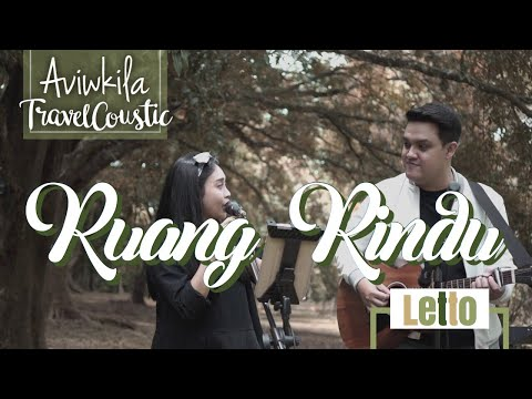LETTO - RUANG RINDU  (#TRAVELCOUSTIC At Kebun Raya Purwodadi Pasuruan By AVIWKILA)