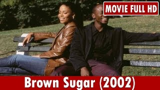 Video Brown Sugar (2002) Movie **  Taye Diggs, Sanaa Lathan, Yasiin Bey download MP3, 3GP, MP4, WEBM, AVI, FLV Januari 2018