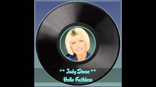 ♫ Judy Stone ★ Hello Faithless ♫