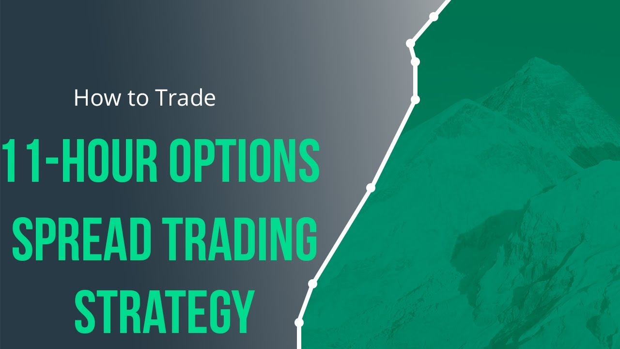 Review 11-hour options spread strategy
