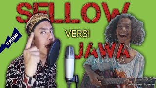 Download Mp3 Sellow Versi Jawa || By: Alif Rizky  Mas Paijo