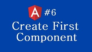 angular 2 tutorial 6 creating your first component