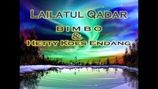 Lailatul Qadar   Bimbo & Hetty Koes Endang