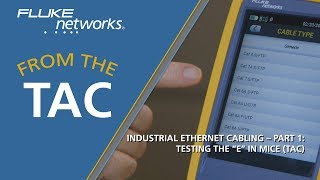 "Industrial Ethernet Cabling – Part 1: Testing the ""E"" in MICE By Fluke Networks"