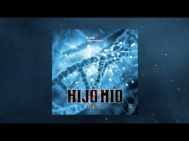 GENIO - HIJO MIO (VIDEO LYRIC) LOS JONSON