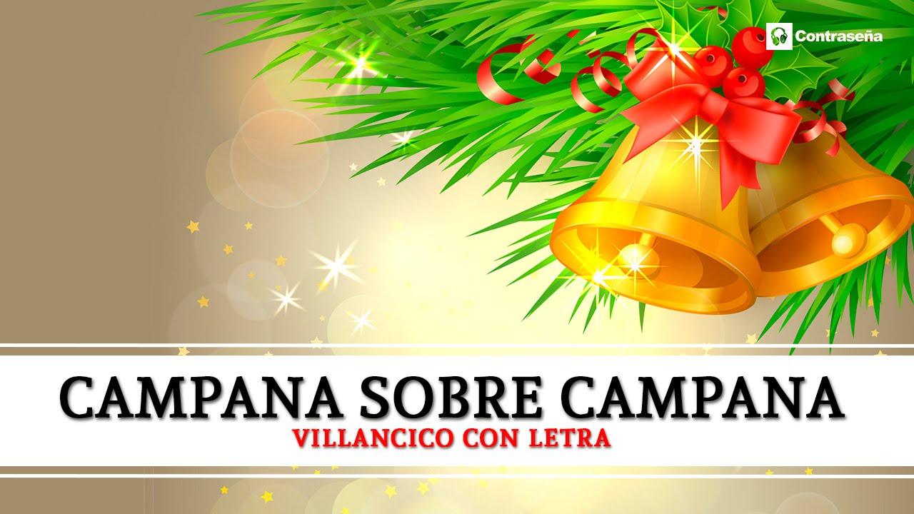 Campana Sobre Campana Campanas De Belén Villancicos Navideños De Siempre Campana De Navidad Niños Youtube