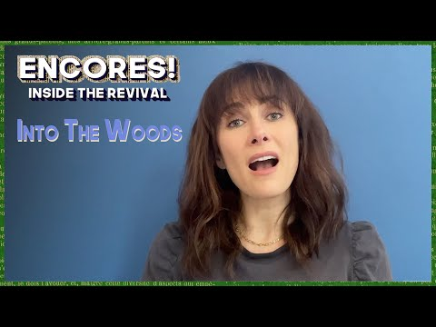 Encores! Inside the Revival   Into the Woods