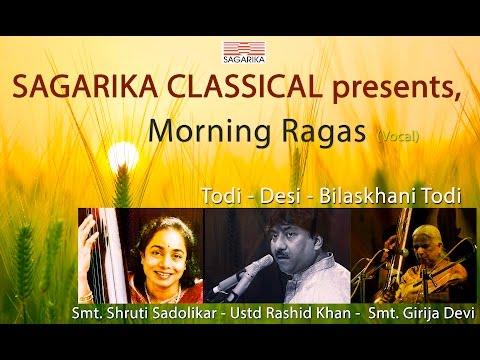 Morning Ragas (Vocal) I Desi I Todi I Bilaskhani Todi  /  Sagarika Classical