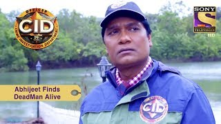 Your Favorite Character | Abhijeet Finds A Dead Man Alive | CID