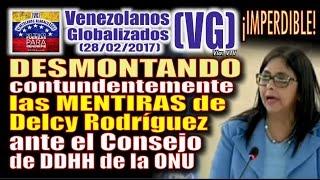 DESMONTANDO contundentemente las MENTIRAS de Delcy Rodríguez ante la ONU - ¡IMPERDIBLE! – (VG)