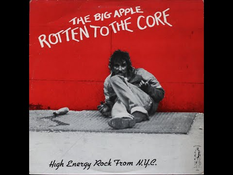 The Big Apple Rotten to the Core (1982) - NYC punk compilation