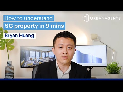 How to understand SG's property market in 9 minutes | Urban Agents