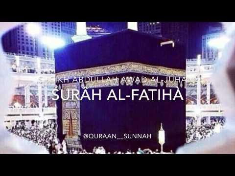 Sheikh Abdullah Awad Al-Juhani - Surah Al-Fatiha (The Opener)