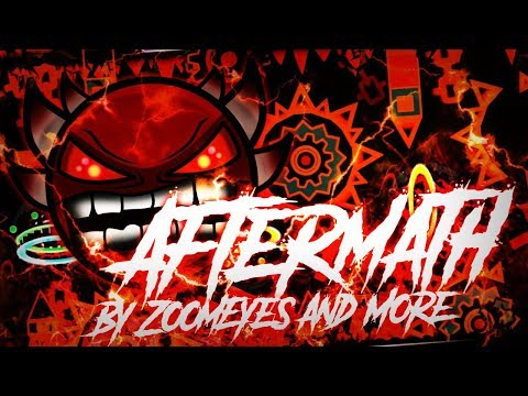 'AFTERMATH' 100% COMPLETE By ZoomEyes & More! [EXTREME DEMON] | Geometry Dash [2.1]