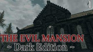 Skyrim Mods: Evil Mansion (Dark Edition) - Part 1