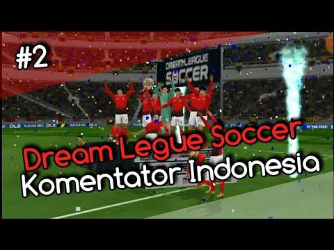 Dream League Soccer  | Komentator Indonesia #2