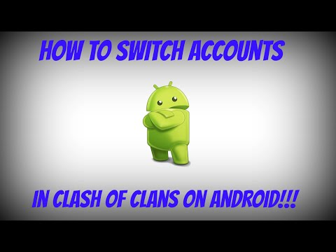 How To Switch Clash Of Clans Accounts On Android